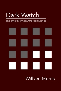 Cover of Dark Watch and other Mormon-American stories