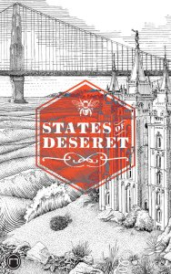 Cover of States of Deseret featuring a Casey Jex Smith pen and ink illustration of a Mormon temple with the San Francisco Bay and Golden Gate bridge in the background